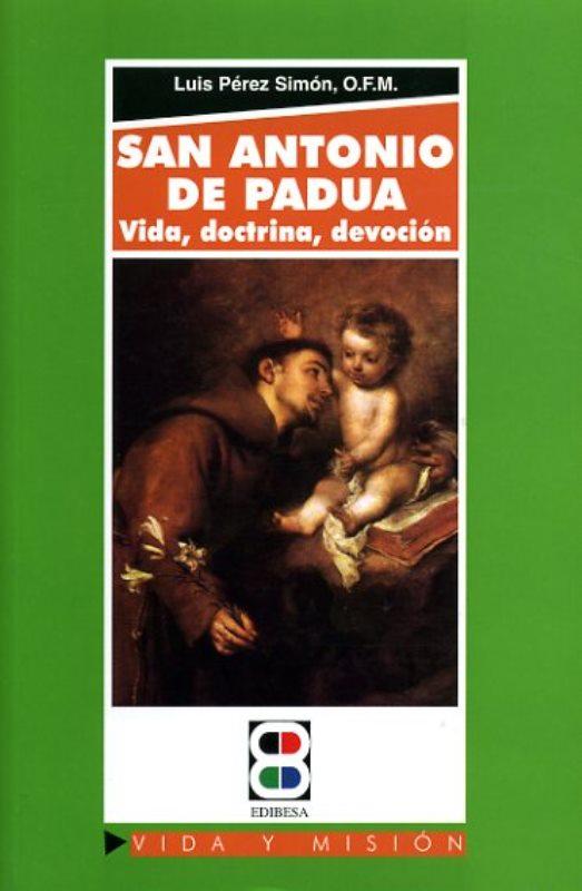 San Antonio de Padua. Vida, doctrina y devoción