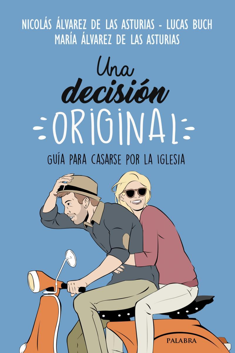 Una decisión original. Guía para casarse por la Iglesia