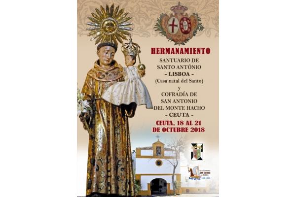 Hermanamiento. Santuario de San Antonio, Lisboa. Cofradía San Antonio de Monte Hacho, Ceuta. 18 al 21 de Octubre 2018