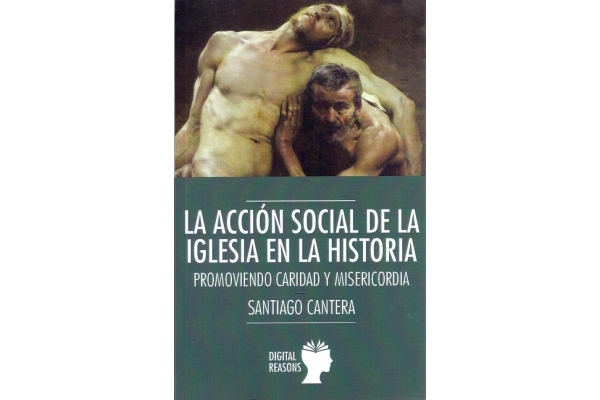 La acción social de la Iglesia en la historia. Santiago Cantera Montenegro