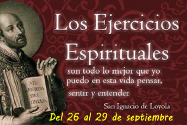 Los ejercicios Espirituales. Santuario San Ignacio de Loyola, del 26 al 29 de septiembre 2019.