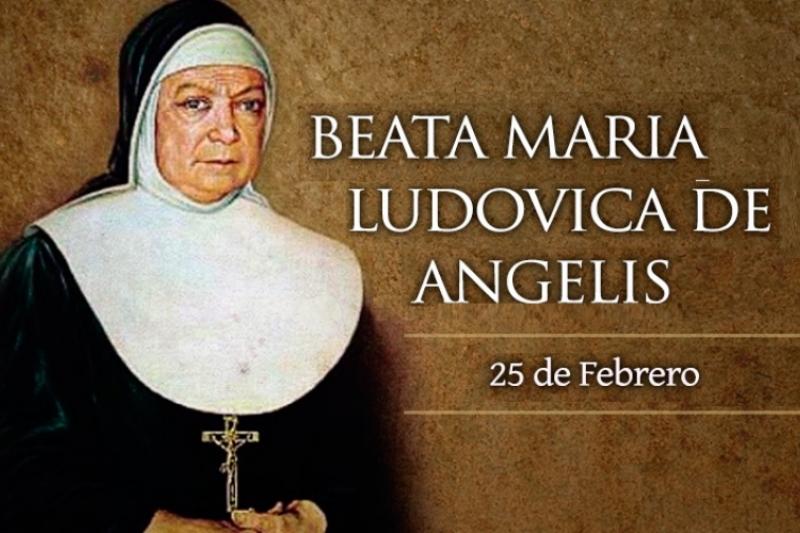 Beata María Ludovica de Ángelis - 25 de Febrero