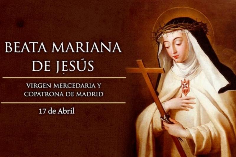 Beata Mariana de Jesús - 17 de Abril