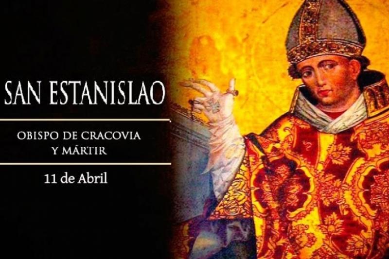 San Estanislao, Obispo y Mártir - 11 de Abril