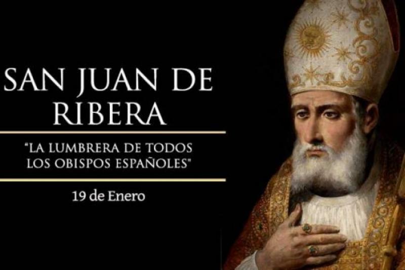 San Juan de Ribera, arzobispo de Valencia - 19 de Enero