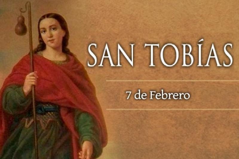 San Tobías - 7 de Febrero