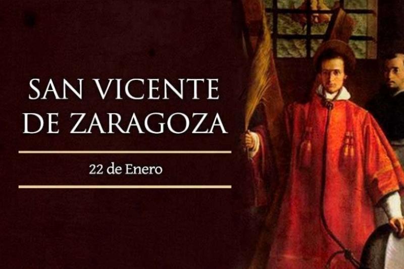 San Vicente de Zaragoza, Mártir - 22 de Enero