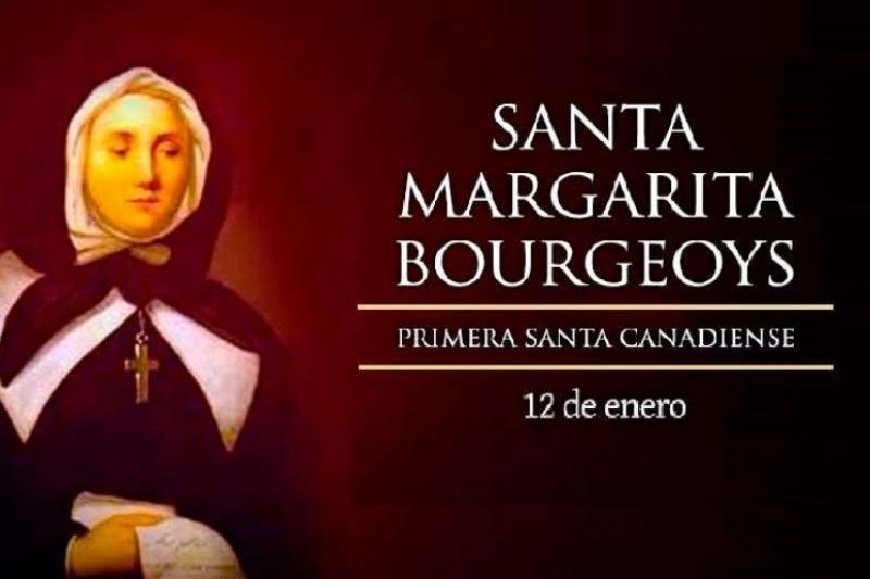 Santa Margarita Bourgeoys. Primera Santa Canadiense - 12 de Enero
