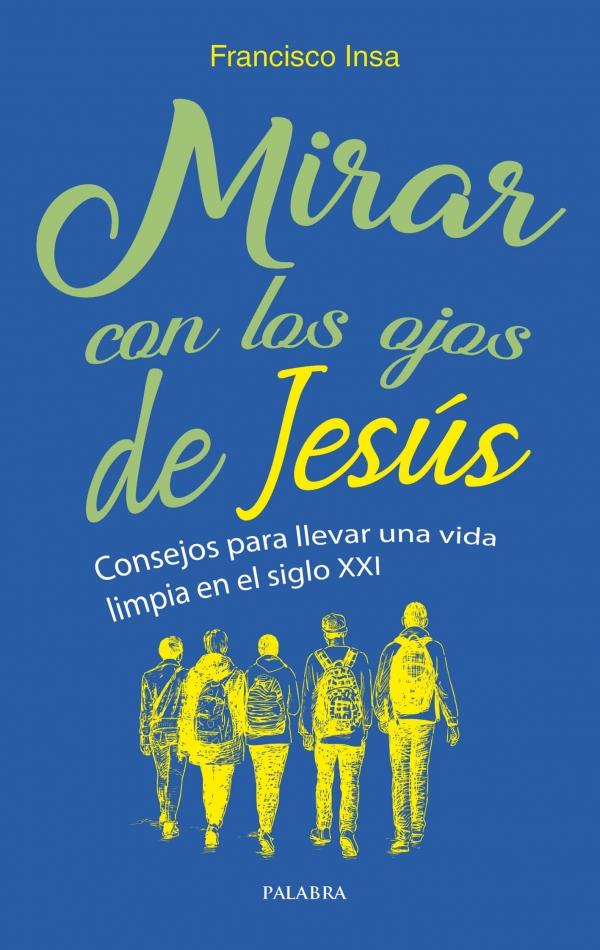 Mirar con los ojos de Jesús