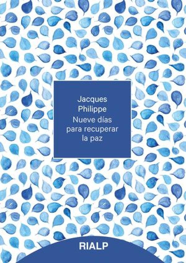 Nueve días para recuperar la paz. Jacques Philippe