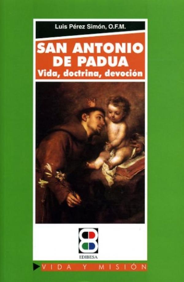 San Antonio de Padua. Vida, doctrina, devoción